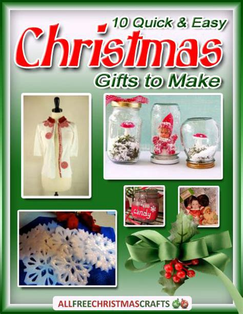 10 quick and easy christmas gifts to make free ebook allfreechristmascrafts com