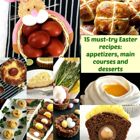 15 must try easter recipes appetizers main courses and