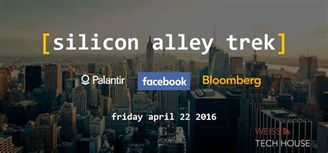 Nyu Tech Mba Events by Weiss Tech House Presents Silicon Alley Trek At New York