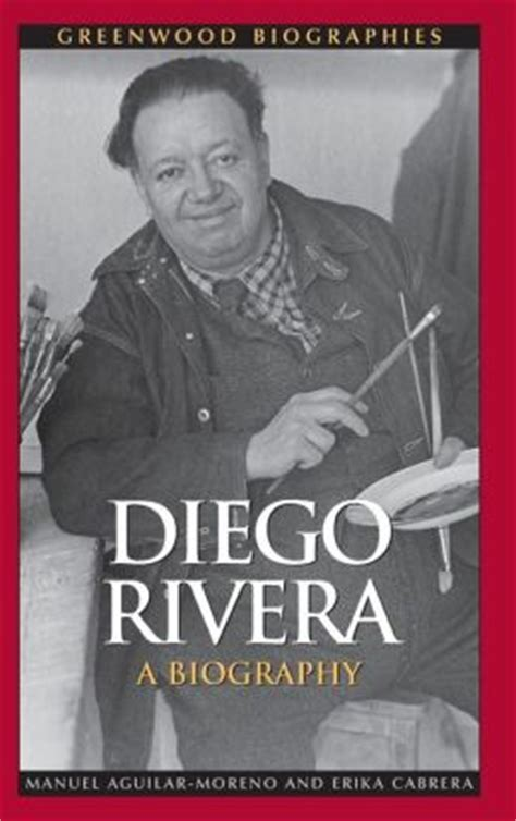 diego rivera biography for students diego rivera a biography by manuel aguilar moreno