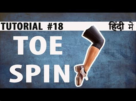 dance tutorial in hindi how to do toe spin hip hop dance tutorial in hindi