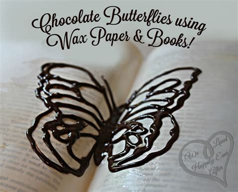 chocolate butterflies with wax paper and books edible crafts
