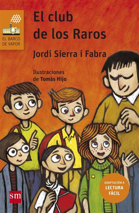 libro el club de la el club de los raros lectura f 225 cil literatura infantil y juvenil sm