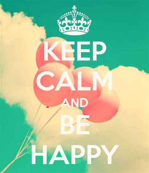 imagenes de keep calm happy birthday im 225 genes keep calm anda be happy buscar con google