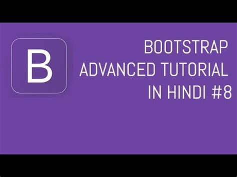 Bootstrap Tutorial In Hindi | bootstrap advanced tutorial in hindi 8 youtube