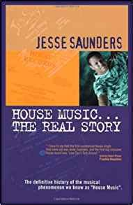 house music the real story house music the real story amazon co uk jesse saunders james cummins 9781604740011