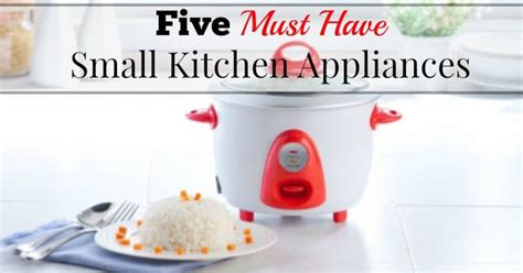 Must Have Kitchen Appliances | five must have small kitchen appliances our small hours