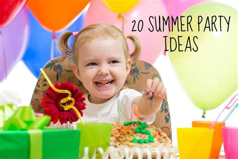 fun summer party ideas 20 summer birthday party ideas tots 100