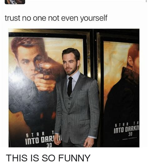 Trust No One Meme - 25 best memes about trust no one trust no one memes