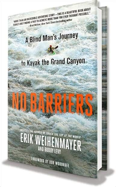 no barriers a blind s journey to kayak the grand books author adventurer erik weihenmayer to speak in vail on