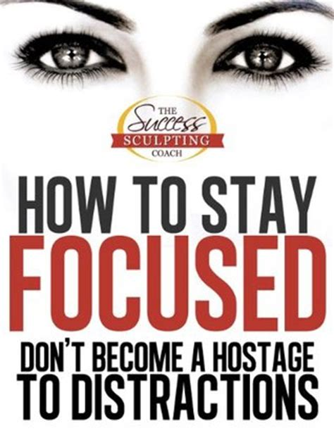 how to focus better how to stay focused how to focus and don t become a
