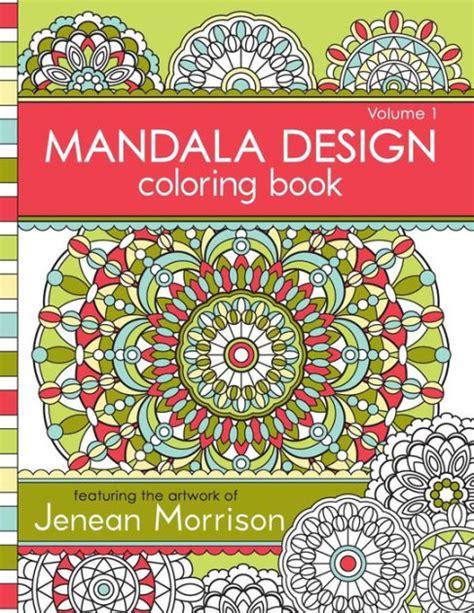 Mandala Design Coloring Book Volume 1 By Jenean Morrison