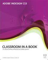adobe indesign cc classroom in a book 2018 release books adobe indesign cs3 classroom in a book