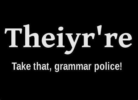 Meme Grammar - take that grammar police funny clone