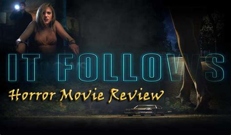 film it follows review scariest horror movies dark art poems scary pictures