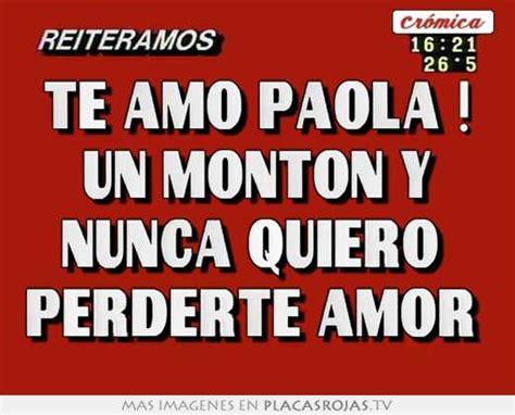 Imagenes Te Amo Un Monton | te amo paola un monton y nunca quiero perderte amor