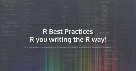 r best practices r you writing the r way r