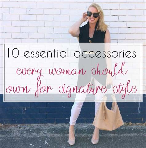 7 Essential Accessories Every Should by 10 Essential Accessories Every Should Own For