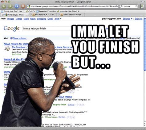 Imma Let You Finish Meme - image 311745 kanye interrupts imma let you finish
