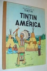tintin en america tintin en america las aventuras de tintin text in spanish by herge first spanish edition