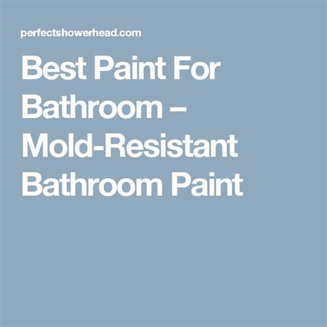 best paint for bathroom mold best 25 best paint for bathroom ideas on pinterest best color for kitchen paint