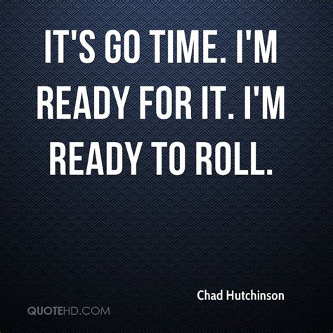 Im Back Ready For A by Chad Hutchinson Quotes Quotehd