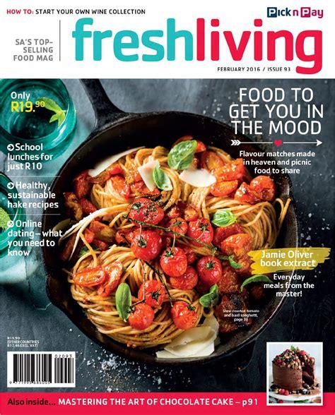 fresh living fresh living february 2016 by pick n pay issuu