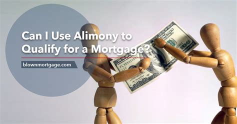 qualifying for a house loan can i use alimony to qualify for a mortgage blown mortgage