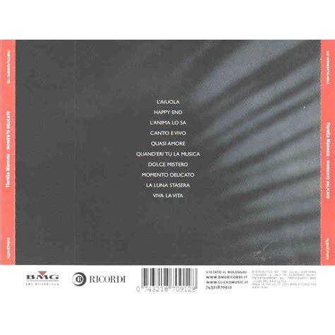 fiorella mannoia quando eri tu la musica momento delicato fiorella mannoia mp3 buy full tracklist
