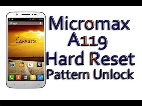 micromax a28 pattern unlock youtube micromax a119 canvas xl hard reset pattern unlock youtube