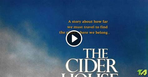 cider house rules trailer the cider house rules trailer 1999