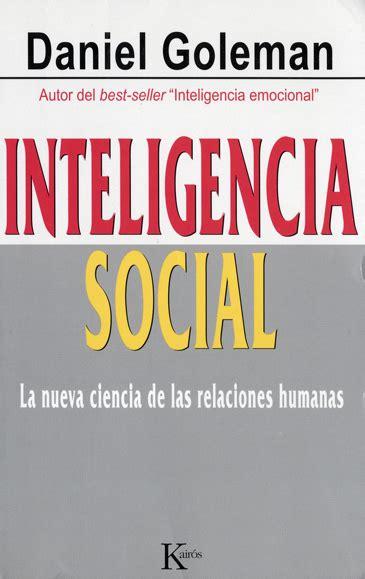 descargar gratis libro inteligencia emocional daniel goleman pdf inteligencia social por daniel goleman leader summaries
