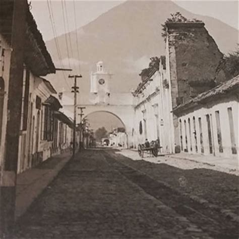 imagenes antiguas de guatemala las calles empedradas de antigua guatemala aprende