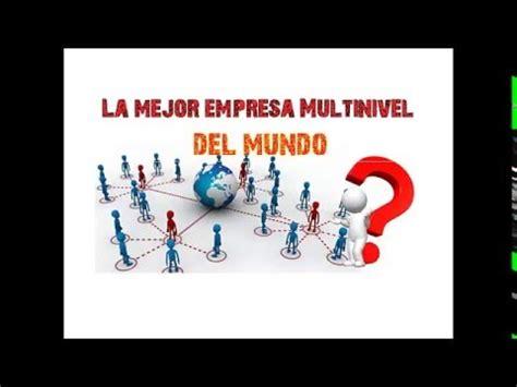 mejores empresas mutinivel 2017 la mejor empresa multinivel del mundo 2016 y para 2017