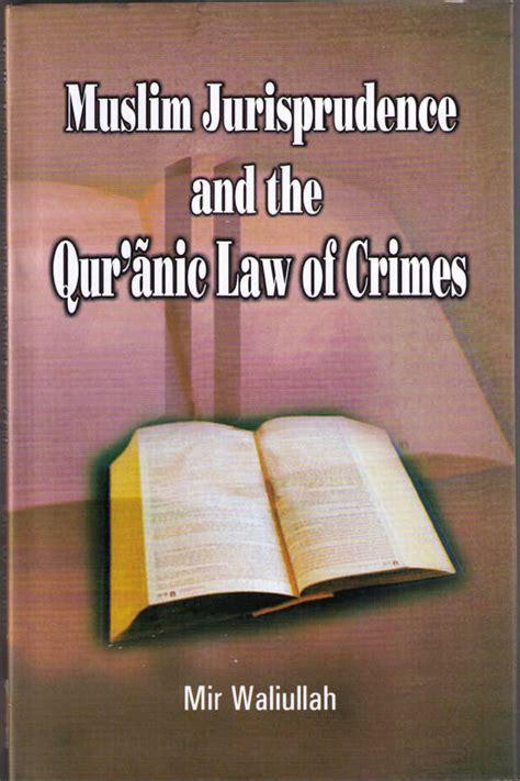 muslim jurisprudence  quranic law  crimes mir