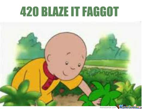 420 Blaze It Fgt Meme - 420 blaze it fgt by crazy8 meme center