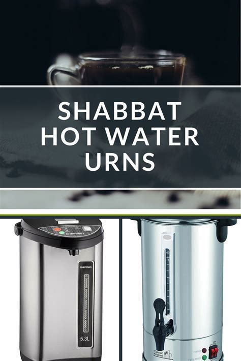 8 Best Shabbat Hot Water Urns & Dispensers for Shabbos