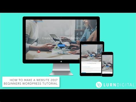 how to create a website tutorial for beginners youtube how to make a website 2017 wordpress tutorial for beginners
