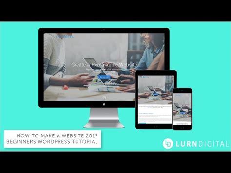 tutorial wordpress 2017 how to make a website 2017 wordpress tutorial for beginners