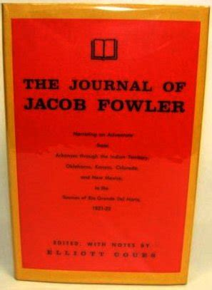 the journal of jacob fowler narrating an adventure from arkansas through the indian territory oklahoma kansas colorado and new mexico to the grande norte 1821 22 classic reprint books american west books e to m
