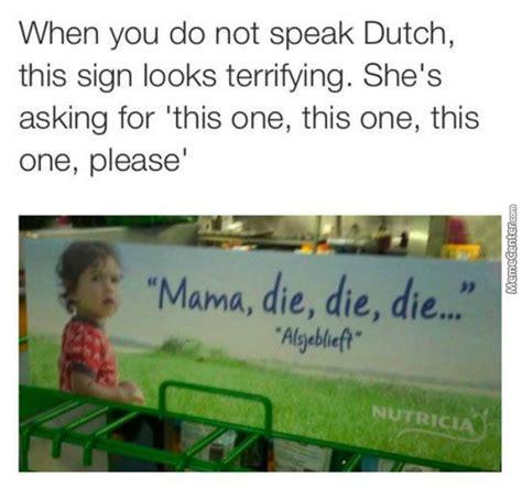 Dutch Memes - this is why you learn dutch by pnav meme center