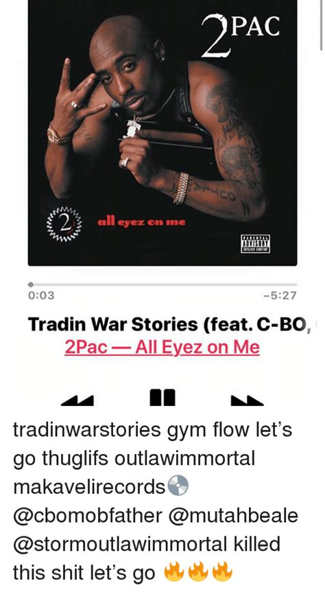 Gym Flow Meme - 2pac all eyez on me 003 527 tradin war stories feat c bo
