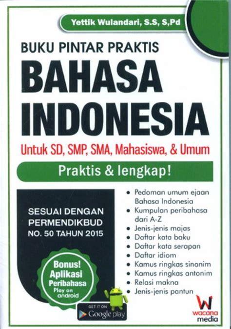 bukukita buku pintar praktis bahasa indonesia untuk sd sma mahasiswa umum
