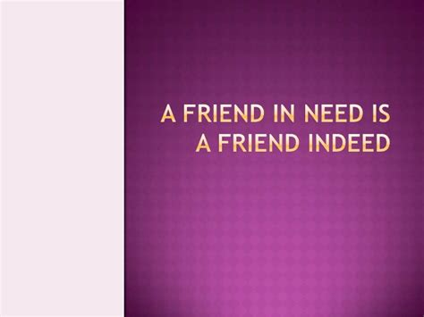 A Friend In Need Is A Friend Indeed Sle Essay by A Friend In Need Is A Friend Indeed