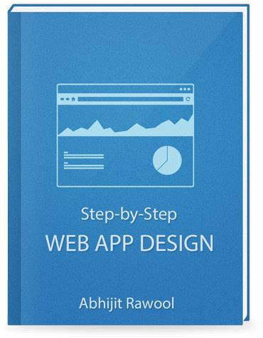 web application design handbook step by step web app design the complete guide to