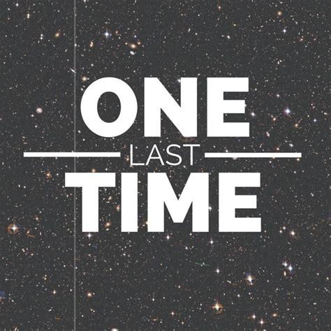 One Last one last time grande song lyrics
