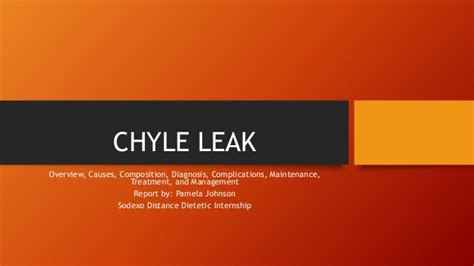 Reported Cause Of Leaked by Pam J Chyle Leak Presentation