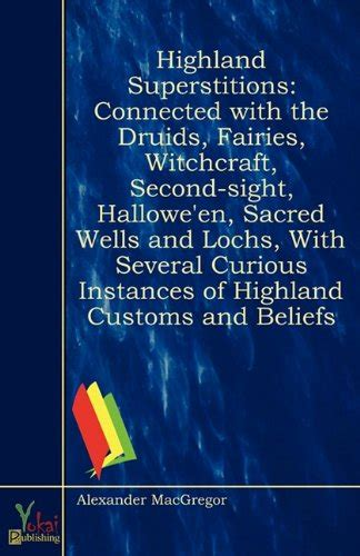 witchcraft second sight in the highlands islands of scotland tales and traditions collected classic reprint books and witchcraft
