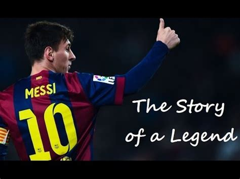 The Story Of A lionel messi the story of a legend 1987 2016 ᴴᴰ