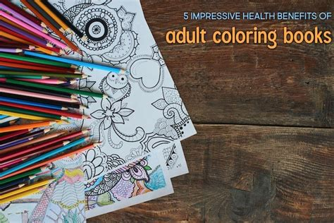 benefits of coloring for adults 5 impressive health benefits of coloring books